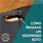 Cómo reparar un neopreno roto en 3 pasos